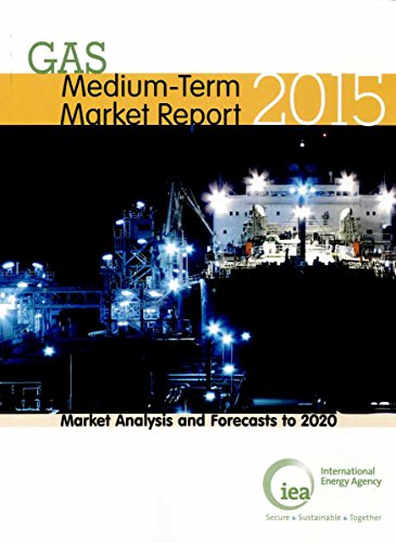 Medium-Term Gas Market Report 2015: Market Analysis and Forecasts to 2020 (Paperback): ...