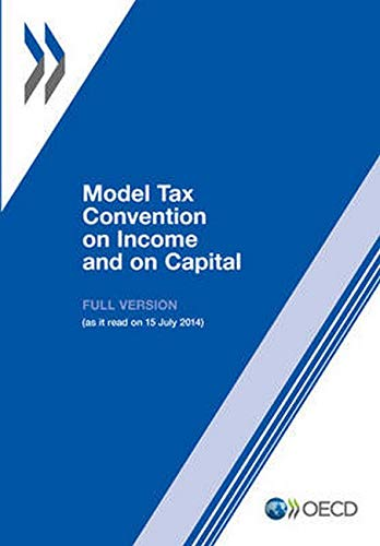 Model Tax Convention on Income and on Capital: Updated 15 July 2014 Volume I and II (Paperback)