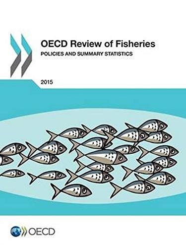 9789264240162: OECD Review Of Fisheries - Policies And Summary Statistics: 2015