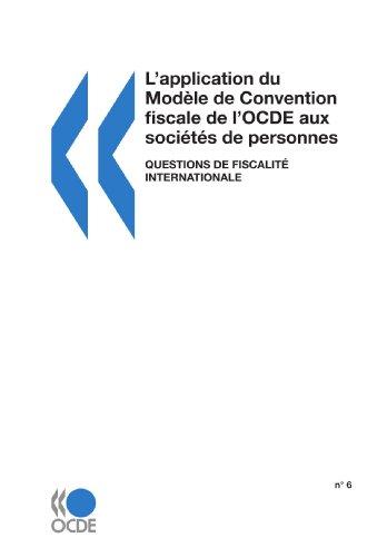 LApplication Du Modle de Convention Fiscale de LOcde Aux Socits de Personnes: N 6: Questions de ...