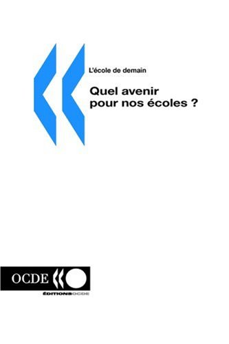 LEcole de Demain Quel Avenir Pour Nos Ecoles ?: editions OCDE