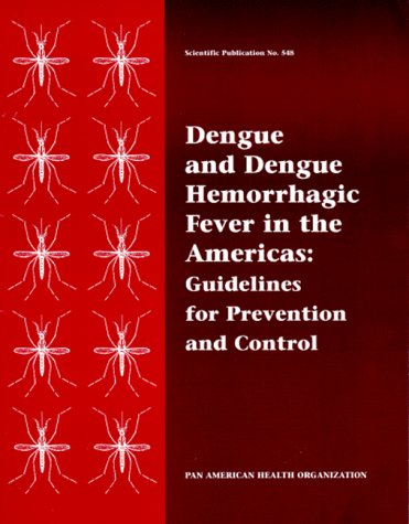 9789275115480: Dengue and Dengue Hemorrhagic Fever in the Americas: Guidelines for Prevention and Control (Publicaciones Cientificas (Washington, D.C.), No. 548.)