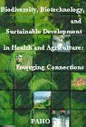 Biodiversity, Biotechnology and Sustainable Development in Health and Agriculture: Emerging ...