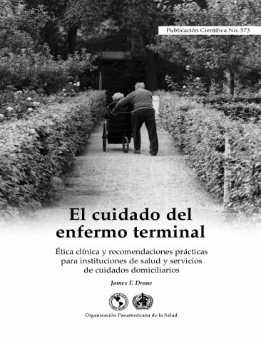 9789275315736: El cuidado del enfermo terminal : Etica clinica y recommendaciones practicas para instituciones de salud y servicios de cuidados domiciliarios