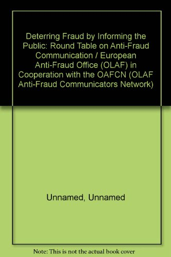 Deterring Fraud by Informing the Public: Round Table on Anti-Fraud Communication / European ...