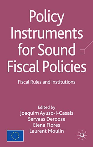 9789279093104: Policy Instruments for Sound Fiscal Policies: Fiscal Rules and Institutions (Finance and Capital Markets Series)