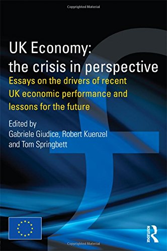9789279197062: UK Economy: The Crisis in Perspective: Essays on the Drivers of Recent UK Economic Performance and Lessons for the Future