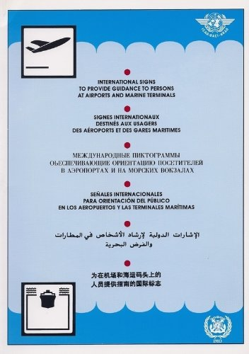 9789280100310: International signs to provide guidance to persons at airports and marine terminals =: Signes internationaux destinés aux usagers des aéroports et des gares maritimes