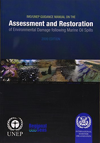 9789280115017: IMO/UNEP Guidance Manual on the Assessment and Restoration of Environmental Damage Following Marine Oil Spills, 2009 Edition