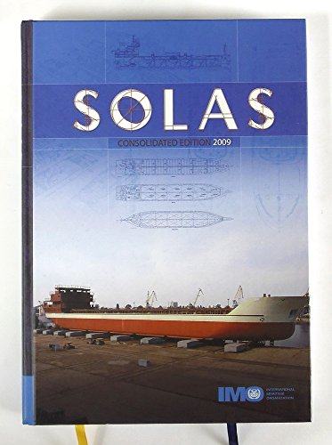 9789280115055: SOLAS: Consolidated Text of the International Convention for the Safety of Life at Sea, 1974, and Its Protocol of 1988 Articles, Annexes and ... All Amendments in Effect from 1 July 2009