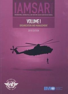 IAMSAR Manual 2010: v.I: International Maritime Organization