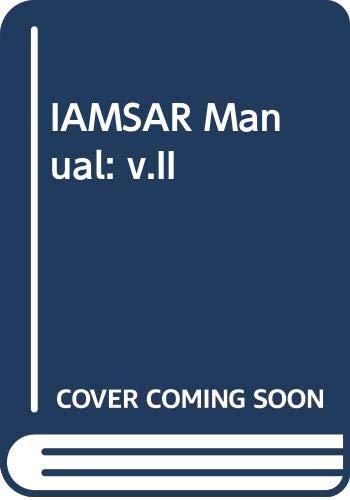 IAMSAR Manual 2010: v.II: International Maritime Organization