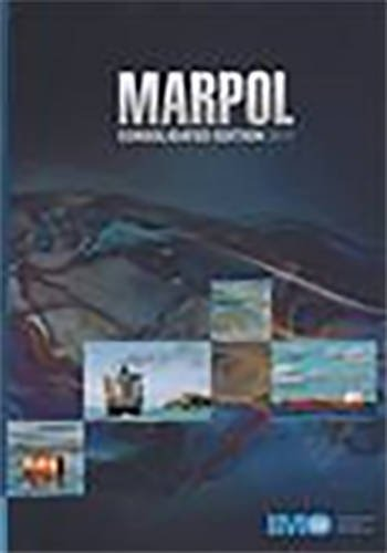 Marpol: Articles, Protocols, Annexes, Unified Interpretations of the International Convention for ...