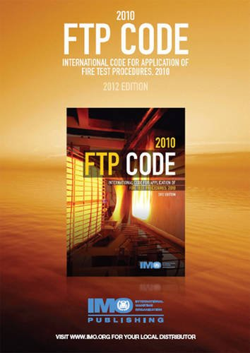 FTP Code 2010: International Code for Application of Fire Test Procedures, 2012 Edition: ...