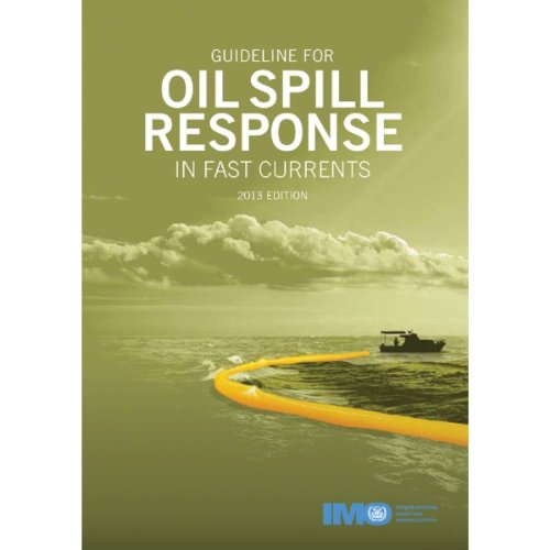 9789280115673: Guideline for Oil Spill Response in Fast Currents, 2013