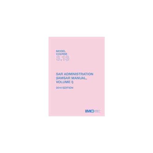 SAR administration (IAMSAR Manual Volume I) (Paperback): International Maritime Organization