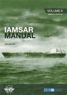 Iamsar Manual 2016: Mission Co-Ordination Vol. 2: International Maritime Organization