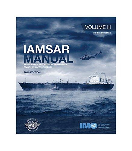 Iamsar Manual: Mobile Facilities Volume 3: International Maritime Organization