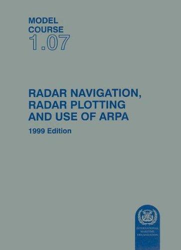 9789280161106: Radar Navigation, Plotting and Arpa (Model Course 1.07)