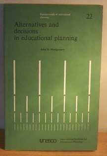 Alternatives and Decisions in Educational Planning (Fundamentals: John D. Montgomery