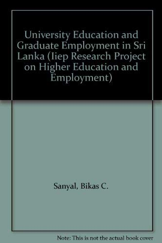 Univerity Education and Graduate Employment in Sri: Sanyal, Bicas C.