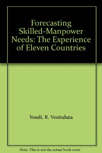 9789280311228: Forecasting Skilled-Manpower Needs: The Experience of Eleven Countries