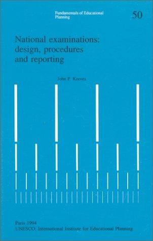 National Examinations: Design, Procedures and Reporting (IIEP: Keeves, John P.