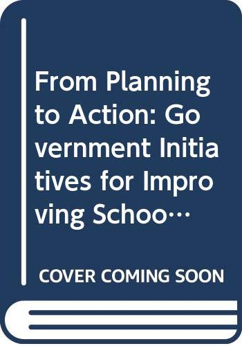9789280311631: From Planning to Action: Government Initiatives for Improving School-Level Practice