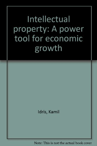 9789280511130: Intellectual property: A power tool for economic growth