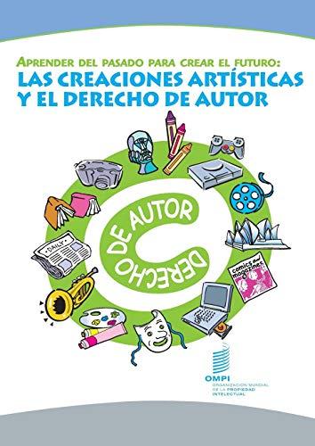 9789280517064: Aprender del pasado para crear el futuro: Las creaciones artísticas y el derecho de autor (Spanish Edition)