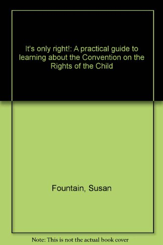 9789280630565: It's only right!: A practical guide to learning about the Convention on the Rights of the Child