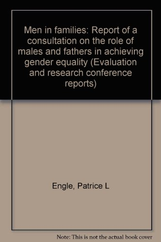 9789280631661: Men in families: Report of a consultation on the role of males and fathers in achieving gender equality (Evaluation and research conference reports)