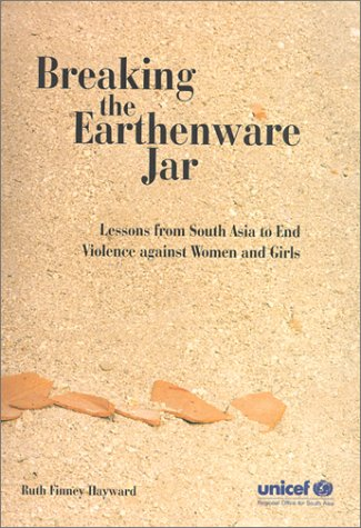 Breaking the Earthenware Jar: Lessons from South Asia to End Violence Against Women and Girls: ...