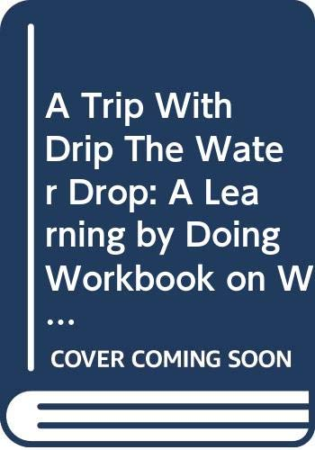 9789280725810: Trip with Drip the Water Drop: A Learning By Doing Workbook on Water for Children