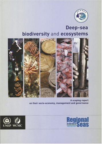 9789280728927: Deep-sea Biodiversity and Ecosystems: A Scoping Report on their Socio-economy, Management and Governance (Unep Regional Seas Reports And Studies)