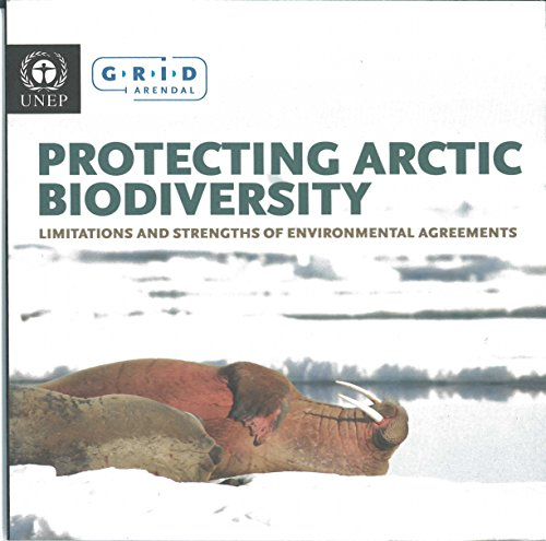Protecting Artic Biodiversity: Limitations and Strengths of Environmental Agreements: Nations, ...