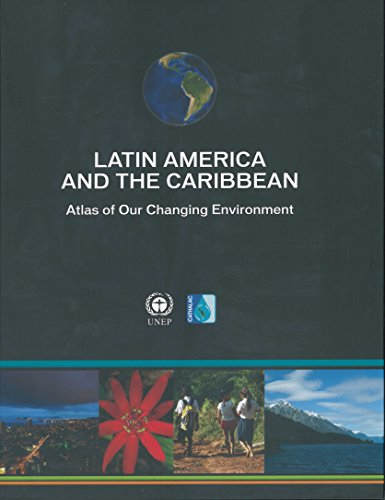 Latin America and the Caribbean: Atlas of Our Changing Environment (Hardback): United Nations