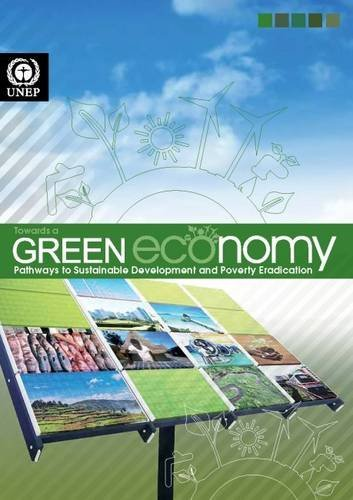 Towards a Green Economy: Pathways to Sustainable Development and Poverty Eradication: United ...