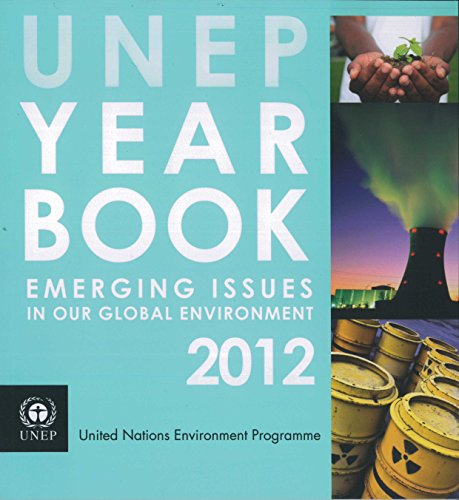 Unep Yearbook 2012: Emerging Issues in Our Global Environment