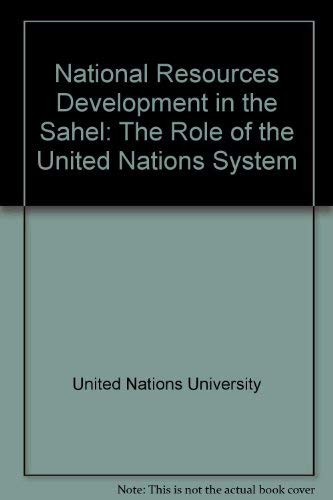 9789280804225: Natural Resources Development in the Sahel: The Role of the United Nations System/Sales No E.86.Iii. A. 3