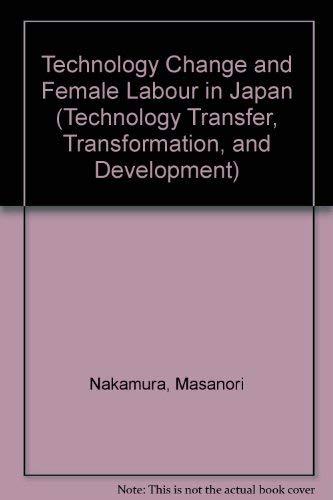 Technology Change and Female Labour in Japan.: Nakamura, Masanori (ed.)