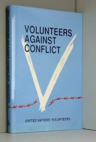 Volunteers Against Conflict: United Nations Volunteers: United Nations University