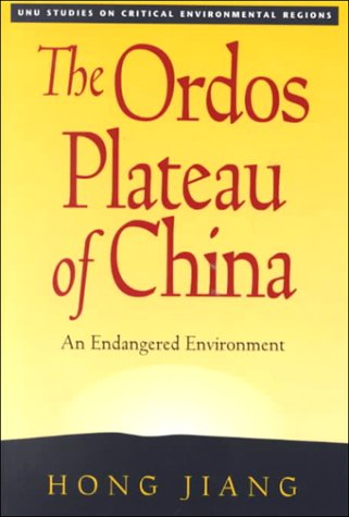 9789280810356: The Ordos Plateau of China: An Endangered Environment (Unu Studies on Critical Environmental Regions)