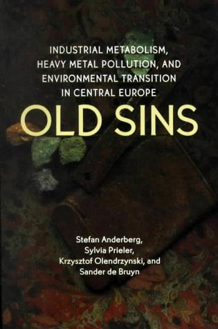 9789280810493: Old Sins: Industrial Metabolism, Heavy Metal Pollution, and Environmental Transition in Central Europe