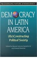 Democracy in Latin America: (Re)Constructing Political Society (Changing Nature of Democracy): ...