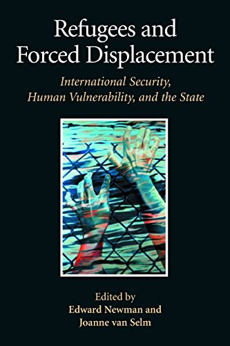 9789280810868: Refugees and Forced Displacement: International Security, Human Vulnerability, and the State