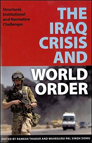 9789280811285: The Iraq Crisis and World Order: Structural, Institutional and Normative Challenges