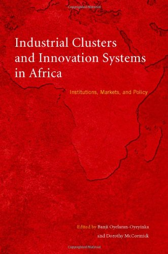 9789280811377: Industrial Clusters and Innovation Systems in Africa: Institutions, Markets, and Policy