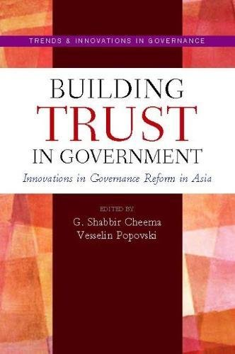 Building Trust in Government: Innovations in Governance Reform in Asia (Trends & Innovations in...