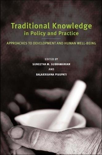Traditional Knowledge in Policy and Practice: Approaches: Suneetha M. Subramanian